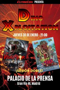 "Sesión DINOXPLOITATION con ""The Velocipastor"" y ""Tammy And The T-Rex: The Gore Cut"" @ Palacio de la Prensa"